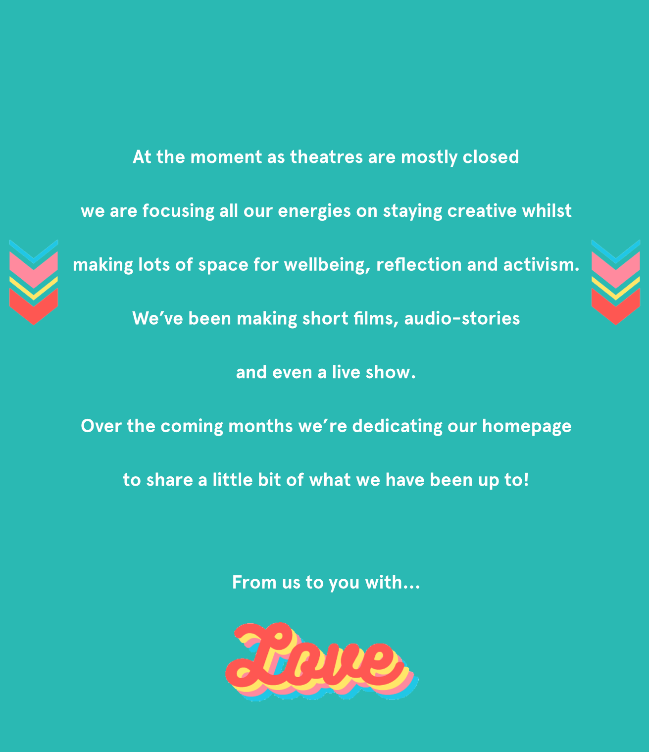 At the moment as theatres are mostly closed